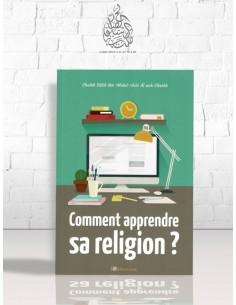 COMMENT APPRENDRE SA RELIGION ? cheikh salih ibn abdul 'aziz al ach-cheikh