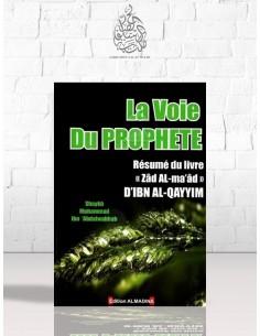 La Voie du Prophète (résumé du livre Zad al Ma'ad d'Ibn Al Qayyim) - Cheikh Mohammed Ibn 'Abdel-Wahhab