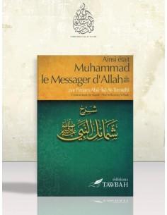 Ainsi était Muhammad le Messager d'ALLAH, par l'imam At-Tirmidhi , Commentaire de Cheikh 'Abd Ar-Razzak al-Badr