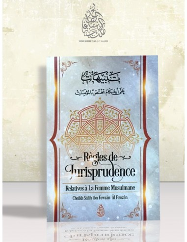 Règles de Jurisprudence relatives à la femme Musulmane