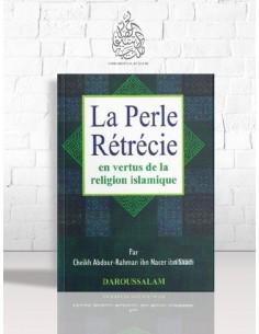 La Perle Rétrécie en Vertus de la Religion Islamique - Cheikh as-Sa'di