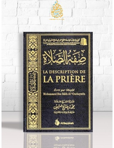 La description de la prière - Cheikh Ibn el-'Otheimin