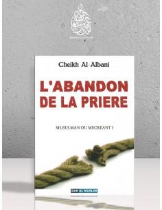 L'abandon de la prière de Cheikh Al-Albani (Auteur)