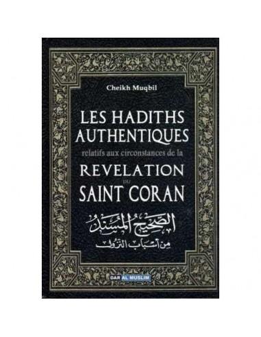 Les Hadiths authentiques relatifs aux circonstances de la révélation du Saint Coran - Cheikh Mouqbil al-Wâdi'i