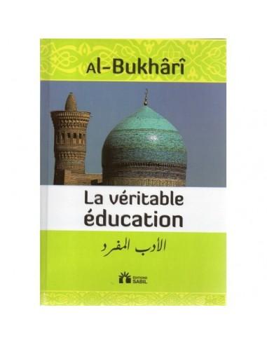 Al-Adab al-Moufrad - La véritable éducation - l'imam al-Boukhâri